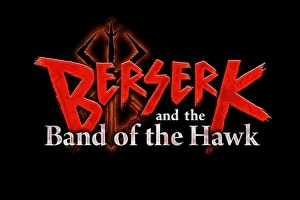 Novos trailers de BERSERK AND THE BAND OF THE HAWK