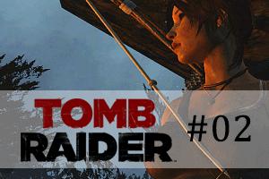 [GamePlay] Tomb Raider #02 - Ladra e Caçadora / Comer um Veadinho?
